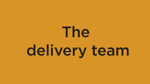 The delivery team